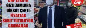 CHP'li Kaya gizli zamlara dikkat çekti: Fiyatlar sabit tutuluyor, gramajlar azalıyor!
