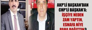 AKP'li Başkan'dan CHP'li Başkan'a: İşçiye neden zam yaptın, esnafa niye para dağıttın?