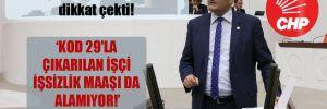 CHP'li Şeker KOD 29 zulmüne dikkat çekti!