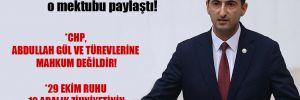 CHP'li Çelebi, cevap verilmeyen o mektubu paylaştı!
