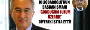 Kılıçdaroğlu'nun başdanışmanı 'Gördüğüm lüzum üzerine' diyerek istifa etti!