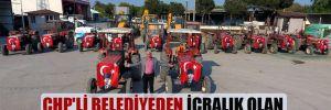 CHP'li belediyeden icralık olan çiftçiye traktör desteği!