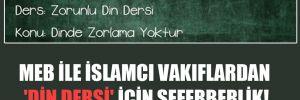 MEB ile İslamcı vakıflardan 'din dersi' için seferberlik!