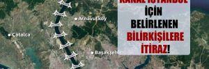 Kanal İstanbul için belirlenen bilirkişilere itiraz!