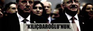 'Kılıçdaroğlu'nun, Muharrem İnce kararı'