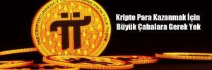 Kripto Para Kazanmak İçin Büyük Çabalara Gerek Yok
