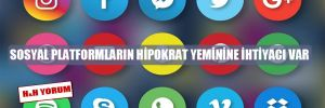Sosyal platformların Hipokrat yeminine ihtiyacı var