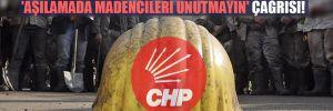 CHP'den Sağlık Bakanlığı'na 'aşılamada madencileri unutmayın' çağrısı!