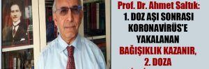 Prof. Dr. Ahmet Saltık: 1. doz aşı sonrası Koronavirüs'e yakalanan bağışıklık kazanır, 2. doza ihtiyaç olmaz