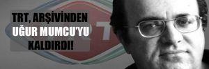 TRT, arşivinden Uğur Mumcu'yu kaldırdı!