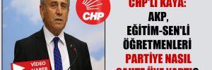 CHP'li Kaya: AKP Eğitim-Sen'li öğretmenleri partiye nasıl sahte üye yaptı?