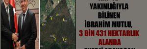 AKP'ye yakınlığıyla bilinen İbrahim Mutlu, 3 bin 431 hektarlık alanda enerji arayacak