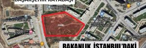 Bakanlık, İstanbul'daki hazine arazisini ranta açtı!