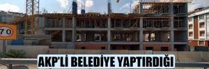 AKP'li belediye yaptırdığı huzurevini özelleştirdi!