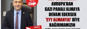 CHP'li Karabat: Avrupa'dan gazı pahalı almaya devam edersek 'Eyy Almanya!' diye bağırmamızın bir anlamı kalmaz!
