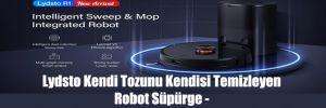 Lydsto Kendi Tozunu Kendisi Temizleyen Robot Süpürge – akıllı robot süpürgeler için yeni bir çağ başlatıyor