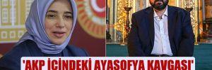 'AKP içindeki Ayasofya kavgası'