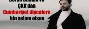 Boran Duman ve ÇKK dan Cumhuriyet diyenlere bin selam olsun