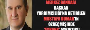 Merkez Bankası Başkan Yardımcılığı'na getirilen Mustafa Duman'ın özgeçmişinde 'Esbank' ayrıntısı!