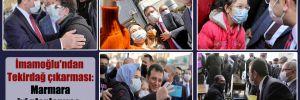 İmamoğlu'ndan Tekirdağ çıkarması: Marmara iyi planlanırsa, Türkiye soluk alır!