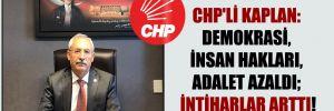 CHP'li Kaplan: Demokrasi, insan hakları, adalet azaldı; intiharlar arttı!