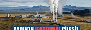 Aydın'ın jeotermal çilesi!