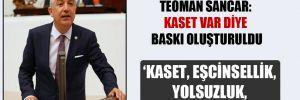 CHP'den istifa eden Teoman Sancar: Kaset var diye baskı oluşturuldu!