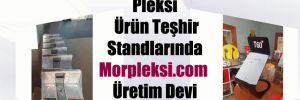 Pleksi Ürün Teşhir Standlarında Morpleksi.com Üretim Devi