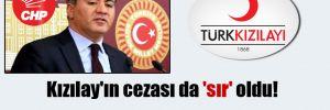 Kızılay'ın cezası da 'sır' oldu! CHP'li Emir: Kızılay, her kuruşun hesabını vermeli!