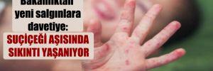 Bakanlıktan yeni salgınlara davetiye: Suçiçeği aşısında sıkıntı yaşanıyor