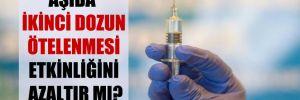 Aşıda ikinci dozun ötelenmesi etkinliğini azaltır mı?
