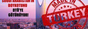 Türkiye Suudi Arabistan'ın boykotunu DTÖ'ye götürüyor!