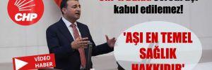 CHP'li Bulut: Ücretli aşı kabul edilemez! 'Aşı en temel sağlık hakkıdır'