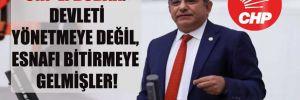 CHP'li Budak: Devleti yönetmeye değil, esnafı bitirmeye gelmişler!