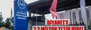 Diyanet'e 2,2 milyon TL'lik hibe!