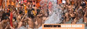 Hindistan'da salgına rağmen milyonlarca insan kutsal gün için nehirde yıkandı!