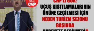 CHP'li Gök: Uçuş kısıtlamalarının önüne geçilmesi için neden turizm sezonu başında harekete geçilmedi?
