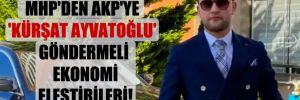 MHP'den AKP'ye 'Kürşat Ayvatoğlu' göndermeli ekonomi eleştirileri!