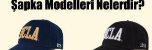 Şapka Modelleri Nelerdir?