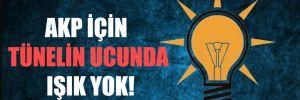 AKP için tünelin ucunda ışık yok!