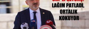 CHP'li Öztunç: Lağım patladı, ortalık kokuyor