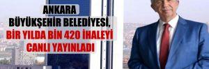 Ankara Büyükşehir Belediyesi, bir yılda bin 420 ihaleyi canlı yayınladı