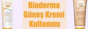 Bioderma Güneş Kremi Kullanımı