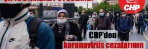 CHP'den koronavirüs cezalarının iptali için yasa teklifi!
