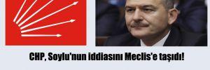 CHP, Soylu'nun iddiasını Meclis'e taşıdı!  'Ayda 10 bin dolar gönderilen siyasetçi kim?'