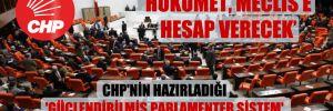 CHP'nin hazırladığı 'Güçlendirilmiş Parlamenter Sistem' taslağının ayrıntıları ortaya çıktı!