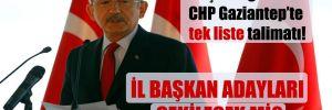 Kılıçdaroğlu'ndan CHP Gaziantep'te tek liste talimatı!