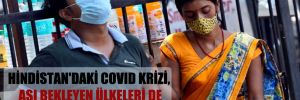Hindistan'daki Covid krizi, aşı bekleyen ülkeleri de etkiliyor