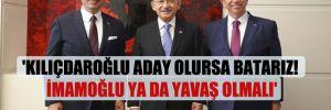 'Kılıçdaroğlu aday olursa batarız! İmamoğlu ya da Yavaş olmalı'