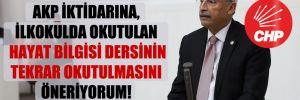 CHP'li Kaplan: AKP iktidarına, ilkokulda okutulan hayat bilgisi dersinin tekrar okutulmasını öneriyorum!